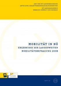 NÖ Landesverkehrskonzept, Heft 26; Mobilität in NÖ - Ergebnisse der landesweiten Mobilitätsbefragung 2008 - Broschüre