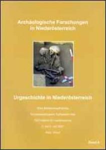 Urgeschichte in Niederösterreich. Eine Bestandsaufnahme. 21. Symposion des NÖ Instituts für Landeskunde - Band 4