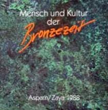 Mensch und Kultur in der Bronzezeit. Ausstellungskatalog 1988