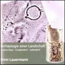 Archäologie einer Landschaft - Asparn/Zaya-Gnadendorf-Ladendorf