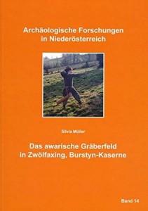 Silvia Müller: Das awarische Gräberfeld in Zwölfaxing, Burstyn-Kaserne