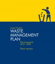 Lower Austrian waste management plan, planning period 2016 - 2020  - short version
