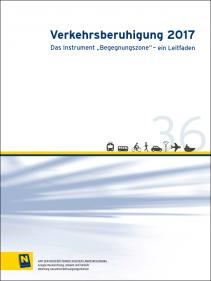 """NÖ Landesmobilitätskonzept, Heft 36: Verkehrsberuhigung 2017; DasInstrument""""Begegnungszone"""" -einLeitfaden - Broschüre"""