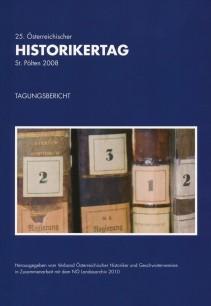 25. Österreichischer Historikertag - St. Pölten 2008. Tagungsbericht