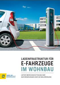 Ladeinfrastruktur für E-Fahrzeuge im Wohnbau - unter Berücksichtigung der Anforderungen der NÖ Bauordnung