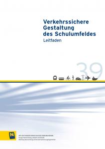 Verkehrssichere Gestaltung des Schulumfeldes,  Schriftenreihe Heft 39