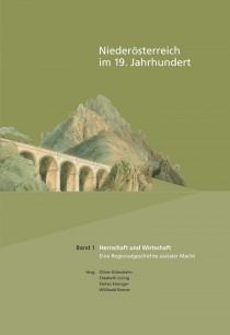 Oliver Kühschelm, Elisabeth Loinig, Stefan Eminger, Willibald Rosner (Hrsg.), Niederösterreich im 19. Jahrhundert, Band 1