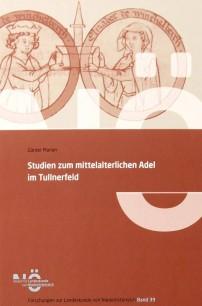 Band 39: Günter MARIAN, Studien zum mittelalterlichen Adel im Tullnerfeld