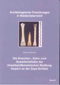 Die Knochen-, Zahn- und Geweihartefakte der linearbandkeramischen Siedlung Asparn an der Zaya-Schletz - Band 9