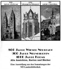 800 Jahre Wiener Neustadt, 900 Jahre Neunkirchen, 1000 Jahre Krems - Alte Ansichten, Karten und Bücher Broschüre