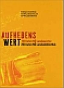 Ausstellung 13.6.-12.11.2013: AUFHEBENS WERT  150 Jahre NÖ Landesarchiv, 200 Jahre NÖ Landesbibliothek Buch